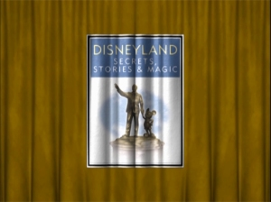 Disneyland: Secrets, Stories, and Magic