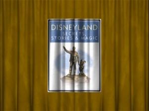 Disneyland: Secrets, Stories, and Magic